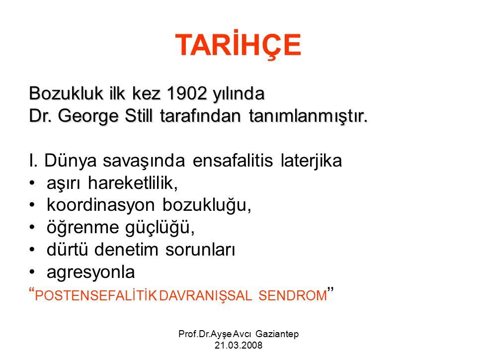 TARİHÇE Bozukluk ilk kez 1902 yılında Dr. George Still tarafından tanımlanmıştır.