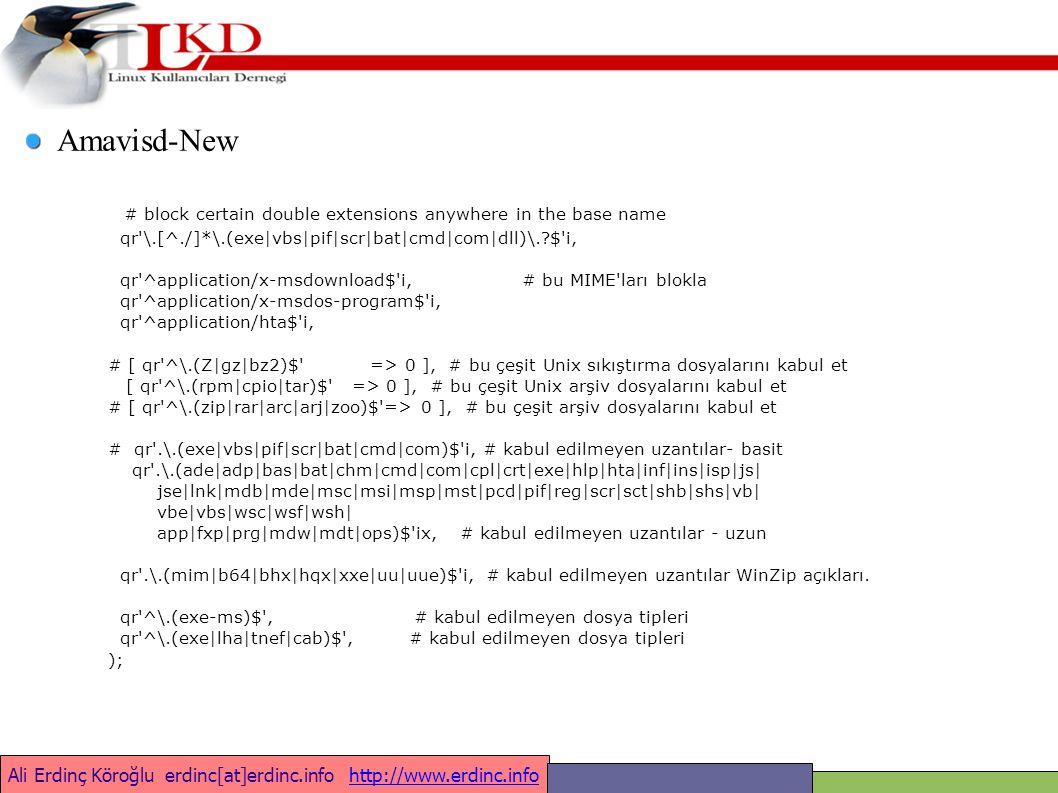 # block certain double extensions anywhere in the base name qr \.[^./]*\.(exe|vbs|pif|scr|bat|cmd|com|dll)\. $ i, qr ^application/x-msdownload$ i, # bu MIME ları blokla qr ^application/x-msdos-program$ i, qr ^application/hta$ i, # [ qr ^\.(Z|gz|bz2)$ => 0 ], # bu çeşit Unix sıkıştırma dosyalarını kabul et [ qr ^\.(rpm|cpio|tar)$ => 0 ], # bu çeşit Unix arşiv dosyalarını kabul et # [ qr ^\.(zip|rar|arc|arj|zoo)$ => 0 ], # bu çeşit arşiv dosyalarını kabul et # qr .\.(exe|vbs|pif|scr|bat|cmd|com)$ i, # kabul edilmeyen uzantılar- basit qr .\.(ade|adp|bas|bat|chm|cmd|com|cpl|crt|exe|hlp|hta|inf|ins|isp|js| jse|lnk|mdb|mde|msc|msi|msp|mst|pcd|pif|reg|scr|sct|shb|shs|vb| vbe|vbs|wsc|wsf|wsh| app|fxp|prg|mdw|mdt|ops)$ ix, # kabul edilmeyen uzantılar - uzun qr .\.(mim|b64|bhx|hqx|xxe|uu|uue)$ i, # kabul edilmeyen uzantılar WinZip açıkları.
