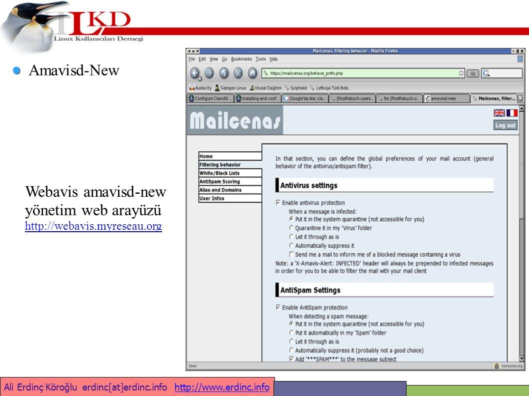 Ali Erdinç Köroğlu erdinc[at]erdinc.info http://www.erdinc.infohttp://www.erdinc.info Amavisd-New Webavis amavisd-new yönetim web arayüzü http://webavis.myreseau.org