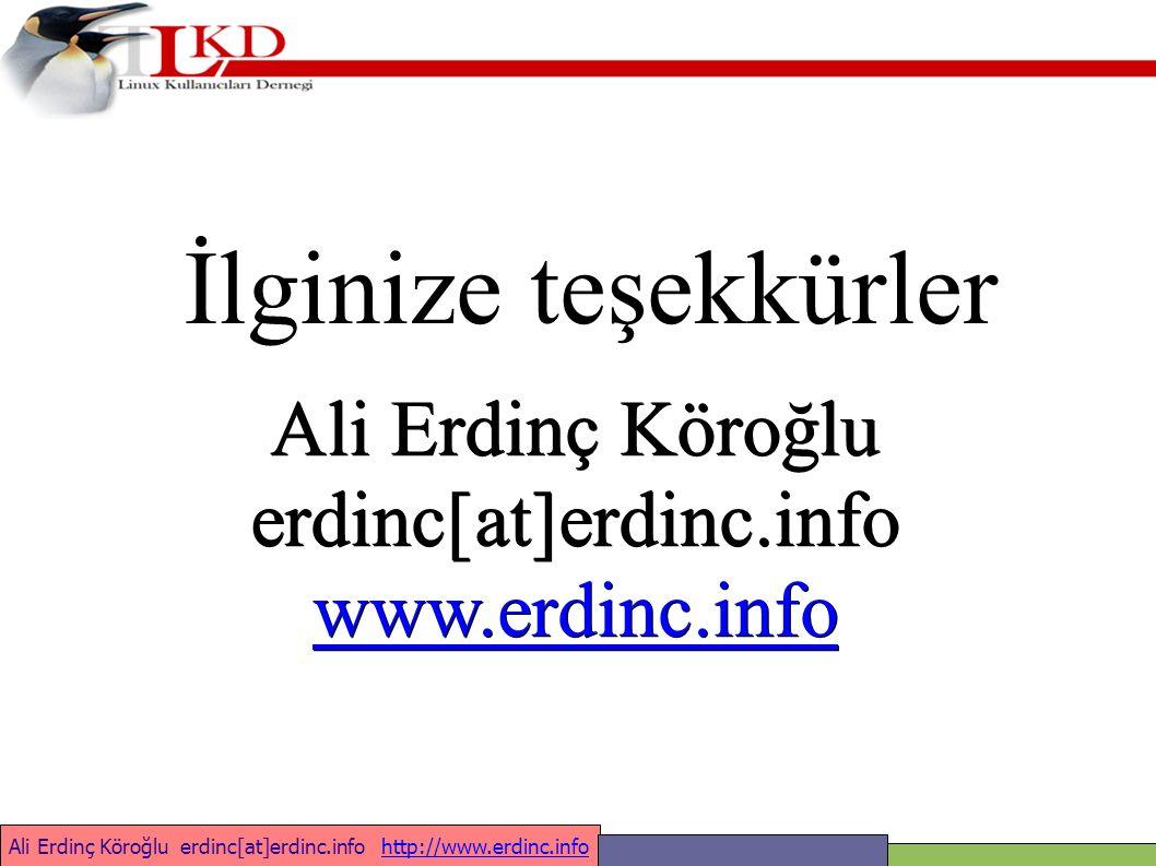 Ali Erdinç Köroğlu erdinc[at]erdinc.info http://www.erdinc.infohttp://www.erdinc.info Ali Erdinç Köroğlu erdinc[at]erdinc.info www.erdinc.info İlginize teşekkürler
