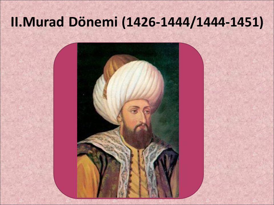 II.Murad Dönemi (1426-1444/1444-1451)