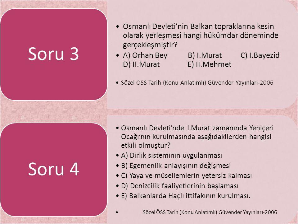 Osmanlı Devleti'nin Balkan topraklarına kesin olarak yerleşmesi hangi hükümdar döneminde gerçekleşmiştir? A) Orhan Bey B) I.Murat C) I.Bayezid D) II.M