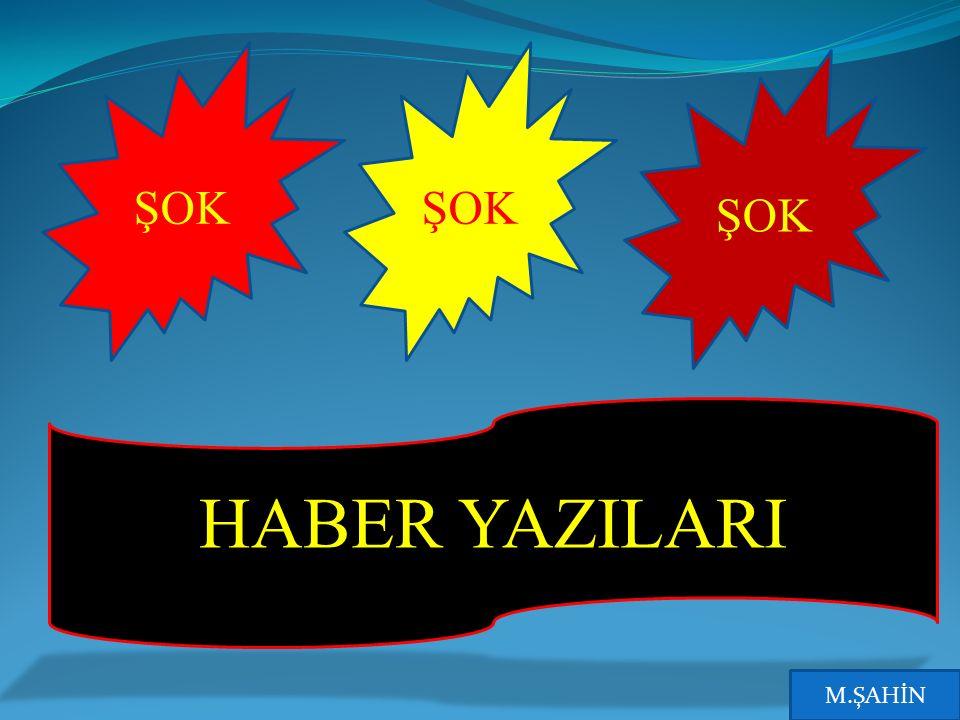ŞOK HABER YAZILARI M.ŞAHİN