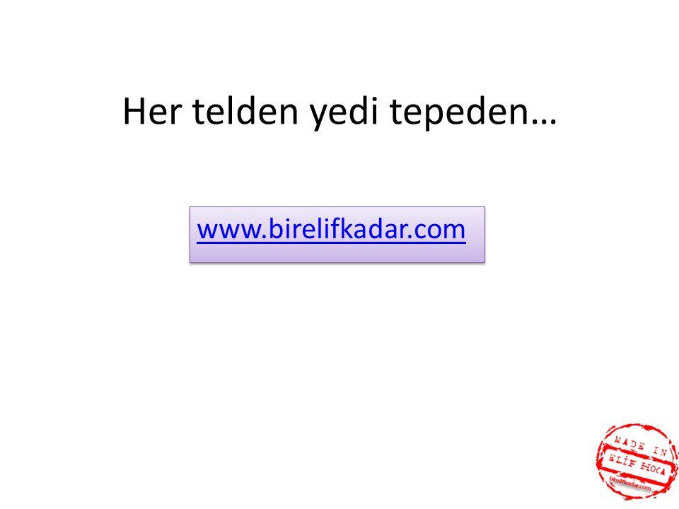 Her telden yedi tepeden… www.birelifkadar.com