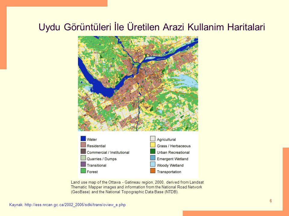 6 Uydu Görüntüleri İle Üretilen Arazi Kullanim Haritalari Kaynak: http://ess.nrcan.gc.ca/2002_2006/sdki/trans/oview_e.php Land use map of the Ottawa -