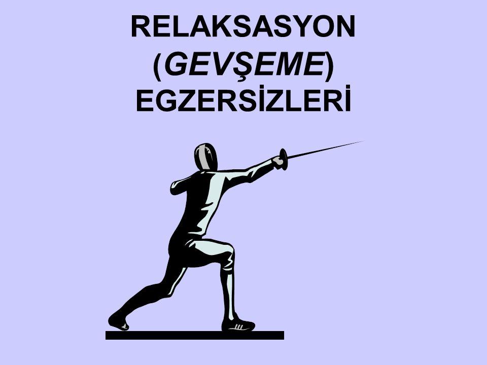 RELAKSASYON ( GEVŞEME) EGZERSİZLERİ