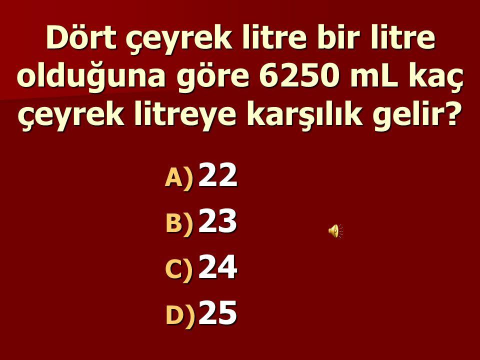21 litre = 21 000 mL 21 000 mL : 700 mL = 30 C) 30
