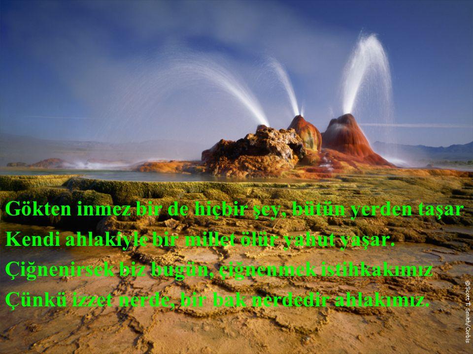 Muallim ordusu derken çekirge orduları Çıkarsa ortaya artık, hesap edin zararı Muallimim diyen olmak gerektir imanlı, Edepli, sonra liyakatli, sonra vicdanlı.