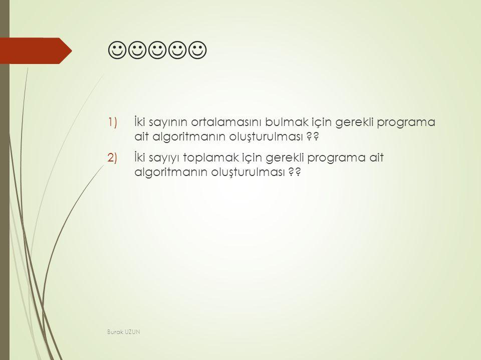 1)İki sayının ortalamasını bulmak için gerekli programa ait algoritmanın oluşturulması ?.