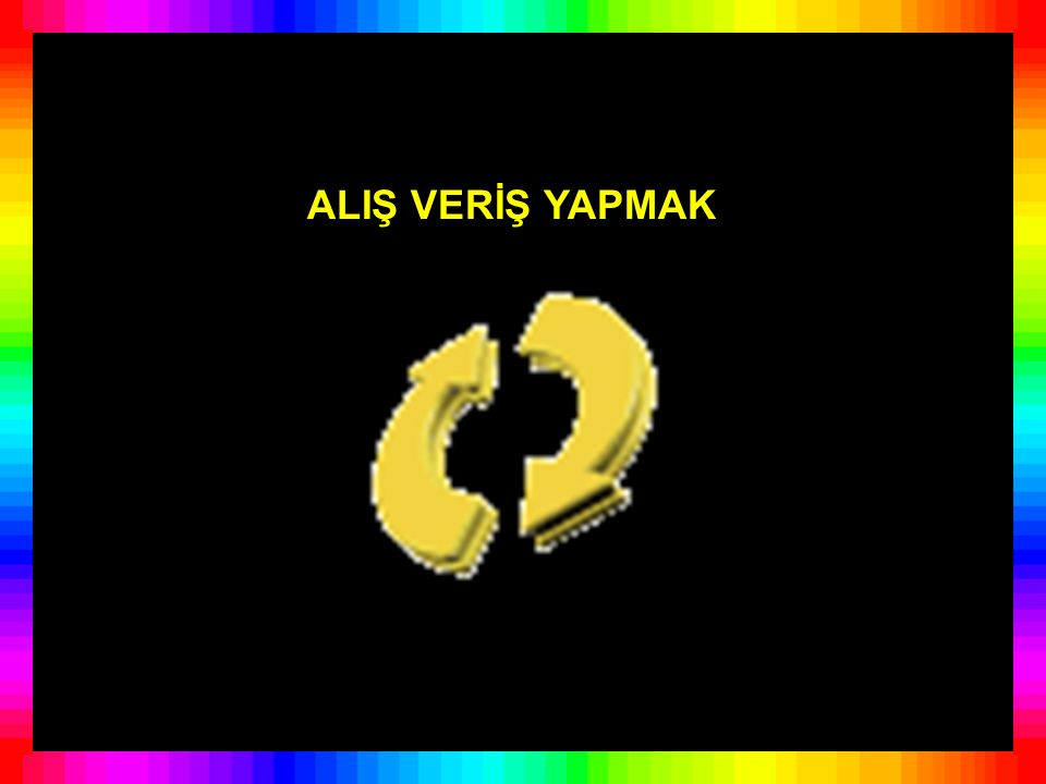 ALIŞ VERİŞ YAPMAK