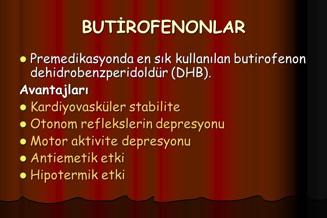 BUTİROFENONLAR Premedikasyonda en sık kullanılan butirofenon dehidrobenzperidoldür (DHB). Premedikasyonda en sık kullanılan butirofenon dehidrobenzper