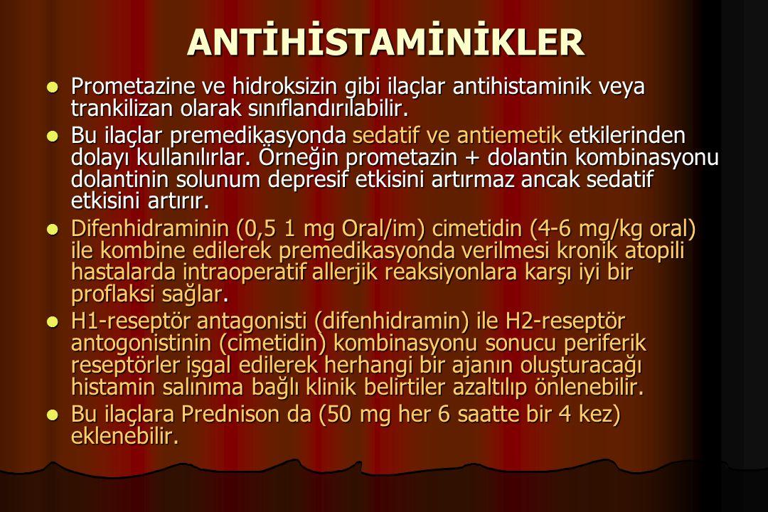 ANTİHİSTAMİNİKLER Prometazine ve hidroksizin gibi ilaçlar antihistaminik veya trankilizan olarak sınıflandırılabilir. Prometazine ve hidroksizin gibi