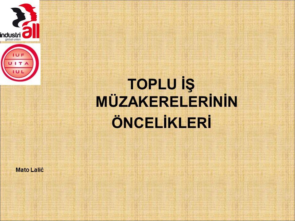 TOPLU İŞ MÜZAKERELERİNİN ÖNCELİKLERİ Mato Lalić