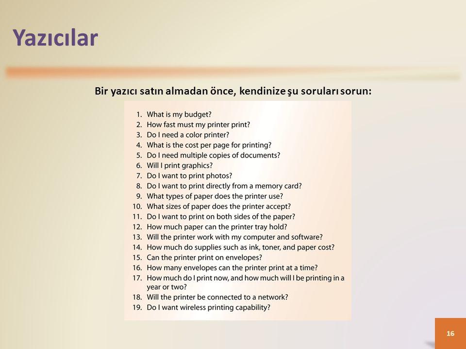 Yazıcılar 16 Bir yazıcı satın almadan önce, kendinize şu soruları sorun: