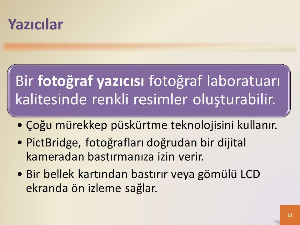 Yazıcılar Bir fotoğraf yazıcısı fotoğraf laboratuarı kalitesinde renkli resimler oluşturabilir. Çoğu mürekkep püskürtme teknolojisini kullanır. PictBr