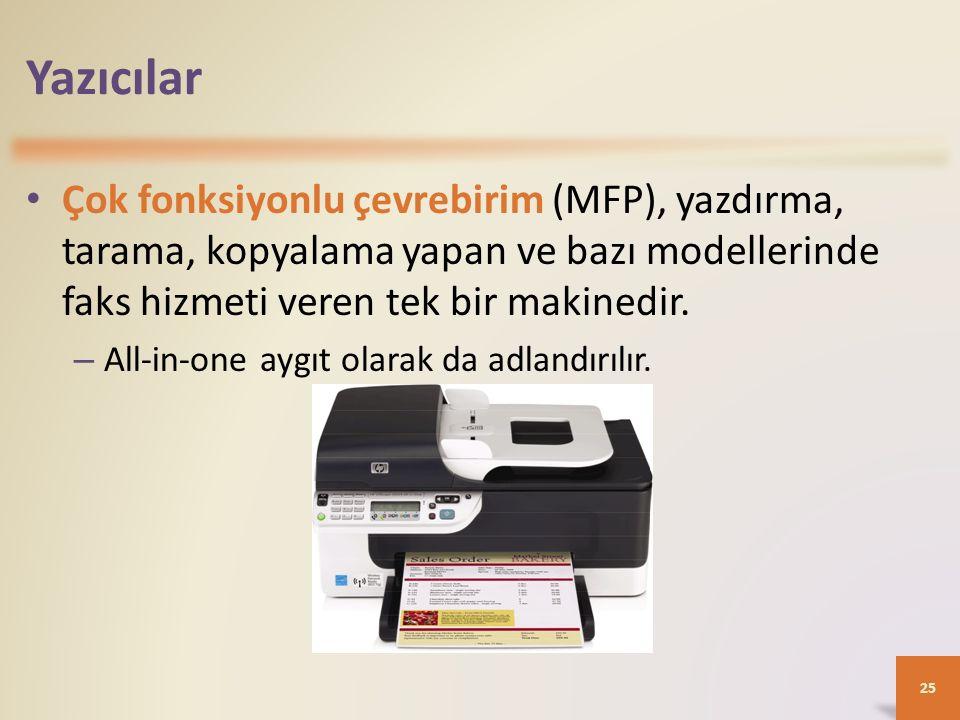 Yazıcılar Çok fonksiyonlu çevrebirim (MFP), yazdırma, tarama, kopyalama yapan ve bazı modellerinde faks hizmeti veren tek bir makinedir. – All-in-one