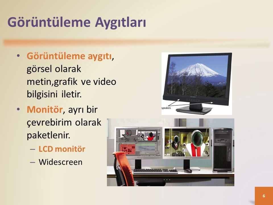 Görüntüleme Aygıtları Görüntüleme aygıtı, görsel olarak metin,grafik ve video bilgisini iletir. Monitör, ayrı bir çevrebirim olarak paketlenir. – LCD