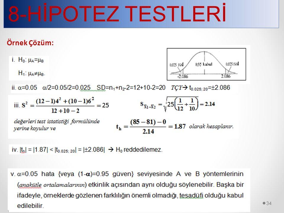 8-HİPOTEZ TESTLERİ 34 Örnek Çözüm: