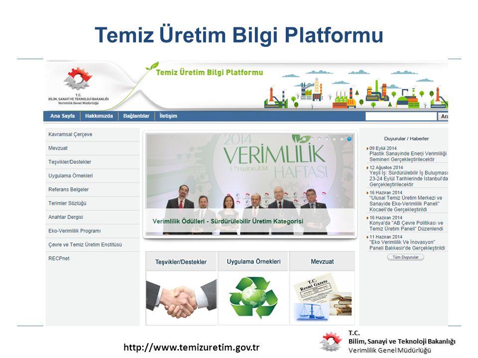 T.C. Bilim, Sanayi ve Teknoloji Bakanlığı Verimlilik Genel Müdürlüğü Temiz Üretim Bilgi Platformu http://www.temizuretim.gov.tr