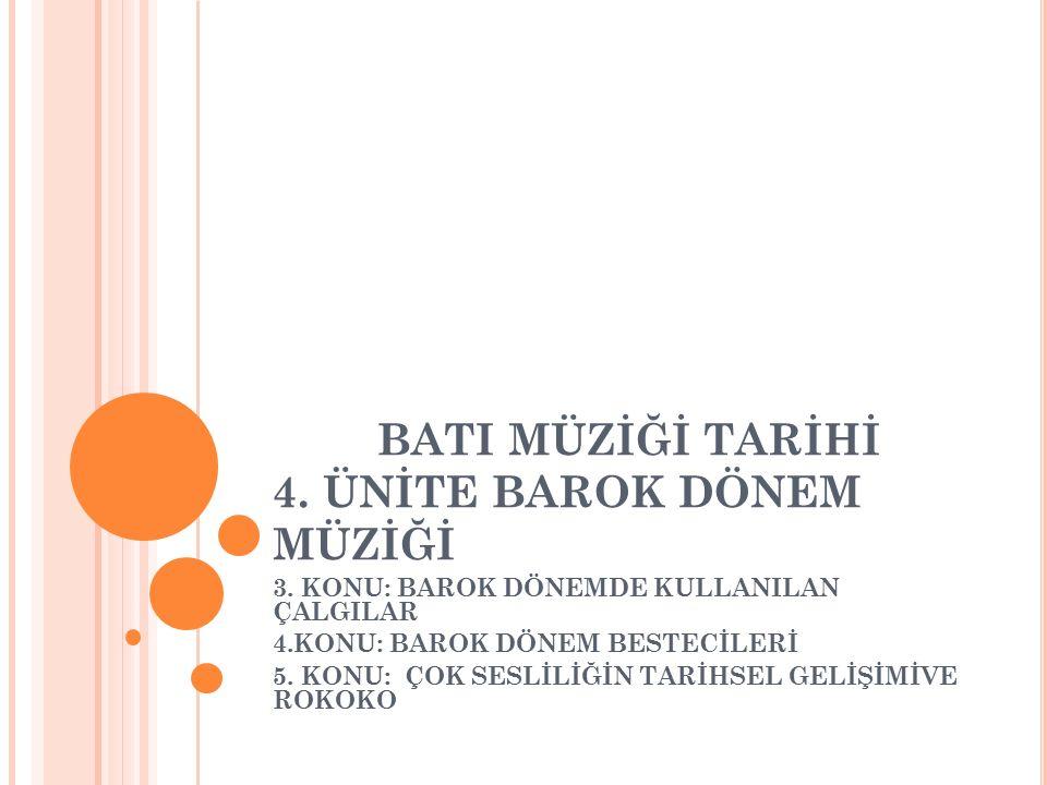 İ ÇERIK Barok dönemde kullanılan çalgılar.Barok dönem bestecileri.