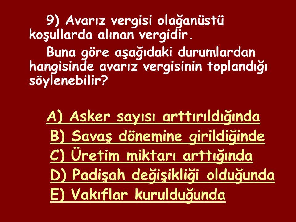 8) Aşağıdakilerden hangisi Osmanlı hazinesinin gelirleri arasında yer almaz.