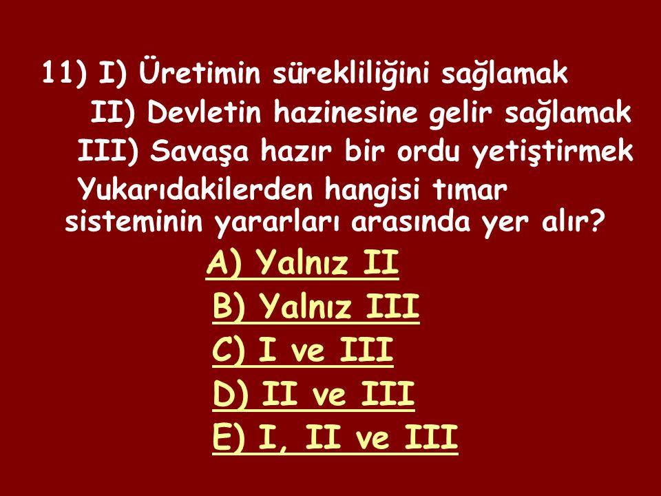 10) Osmanlı Devleti'nde yönetime katılmayan ve devlete vergi veren sınıfa ne ad verilirdi.