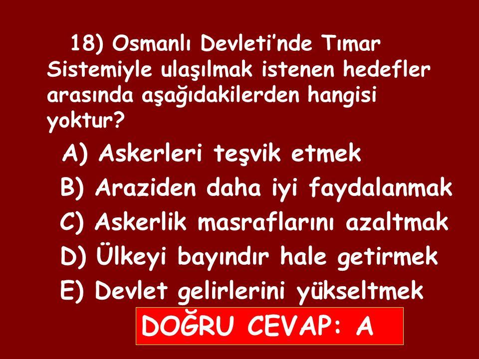 17) Osmanlı Devleti'nde ürün üzerinden peşin olarak alınan ve giderek köylü üzerinde ağır bir yük haline gelen vergi aşağıdakilerden hangisidir.