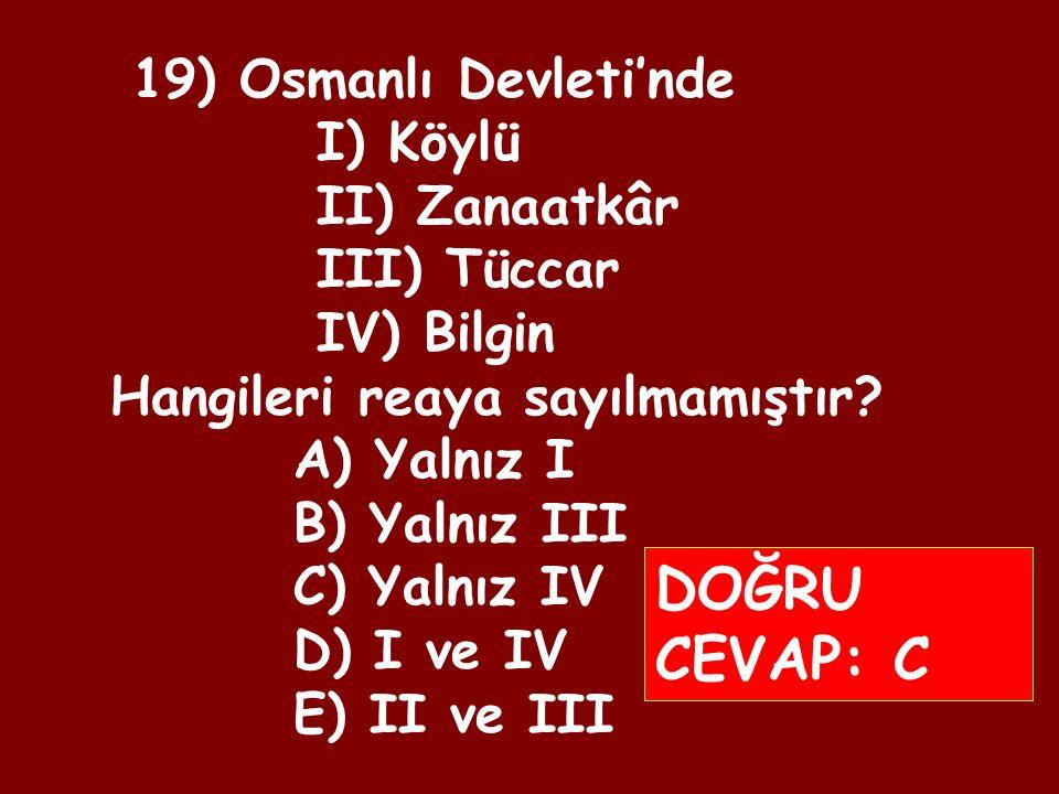 18) Osmanlı Devleti'nde Tımar Sistemiyle ulaşılmak istenen hedefler arasında aşağıdakilerden hangisi yoktur.