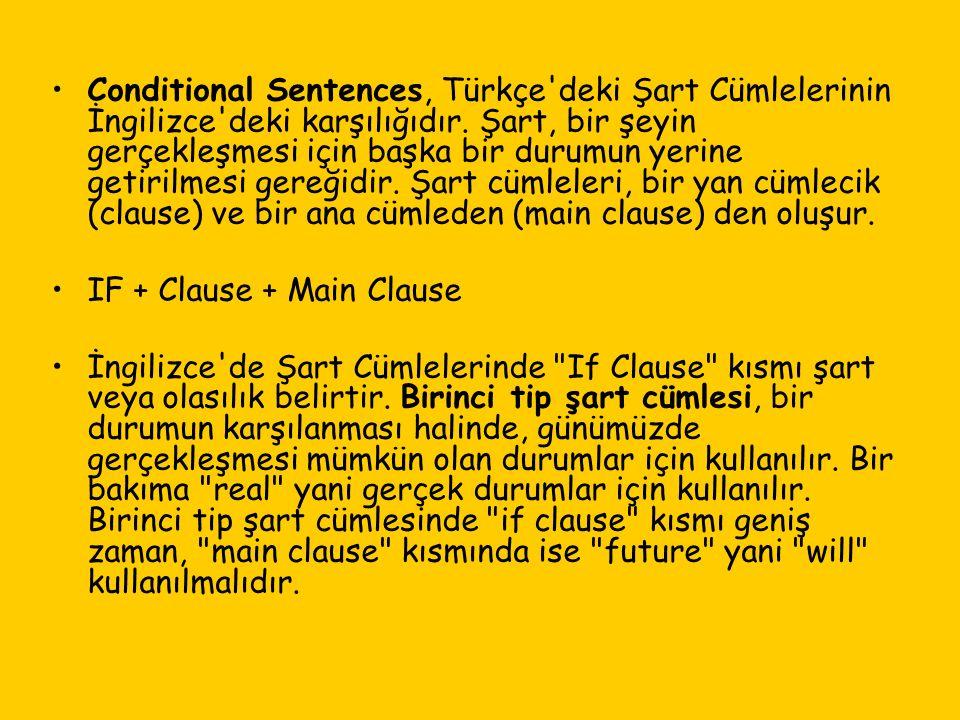 Conditional Sentences, Türkçe deki Şart Cümlelerinin İngilizce deki karşılığıdır.