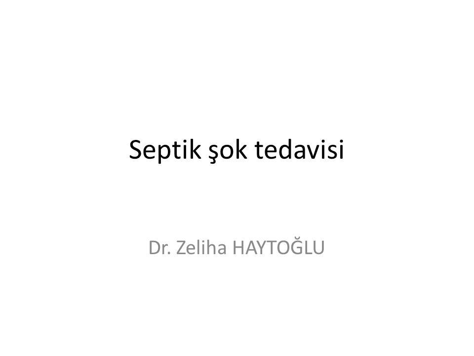 Septik şok tedavisi Dr. Zeliha HAYTOĞLU