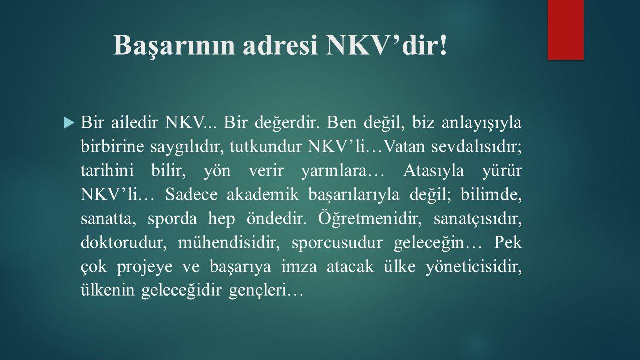 Başarının adresi NKV'dir.  Bir ailedir NKV... Bir değerdir.