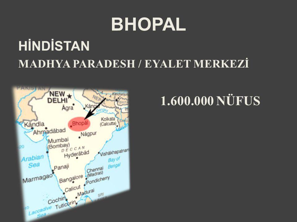 BHOPAL HİNDİSTAN MADHYA PARADESH / EYALET MERKEZİ 1.600.000 NÜFUS