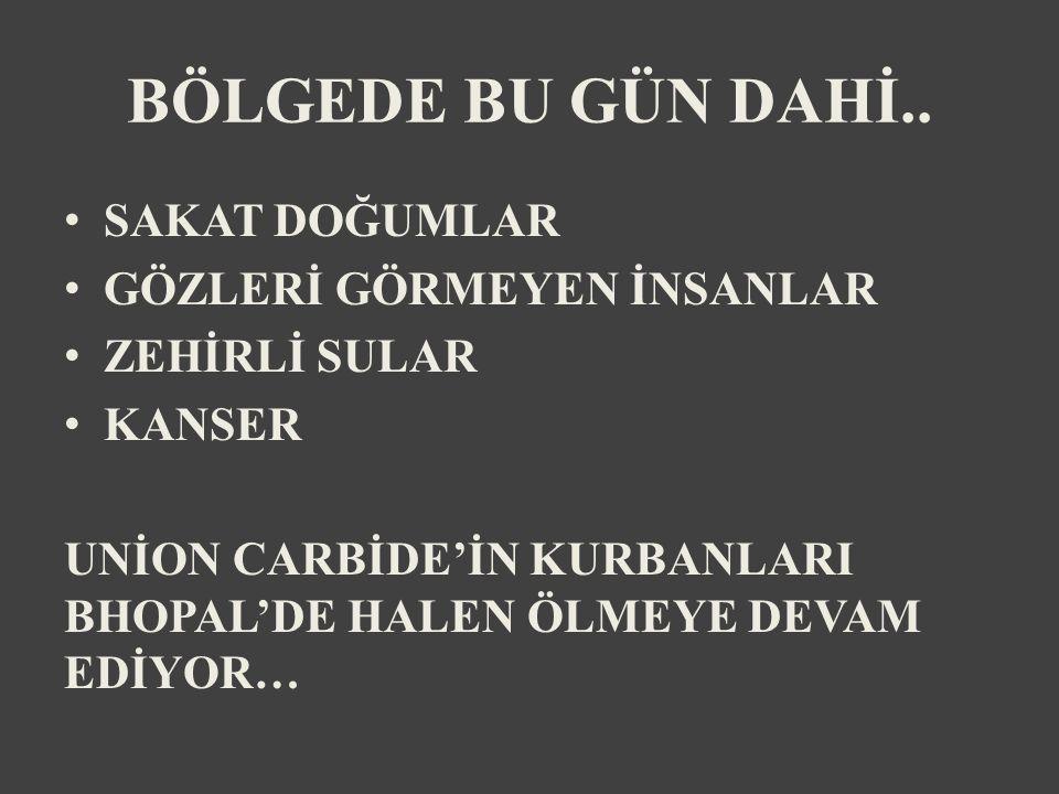 BÖLGEDE BU GÜN DAHİ..