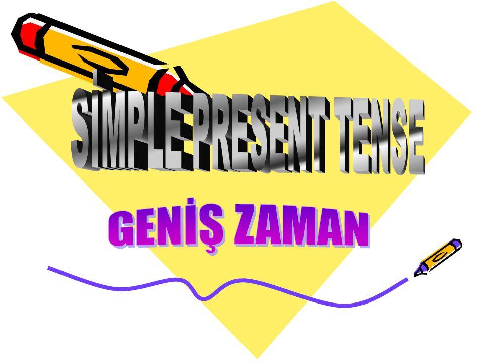1.Simple Present Tense bir işin her zaman yapıldığını anlatır.