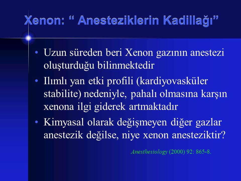 """Xenon: """" Anesteziklerin Kadillağı"""" Uzun süreden beri Xenon gazının anestezi oluşturduğu bilinmektedir Ilımlı yan etki profili (kardiyovasküler stabili"""