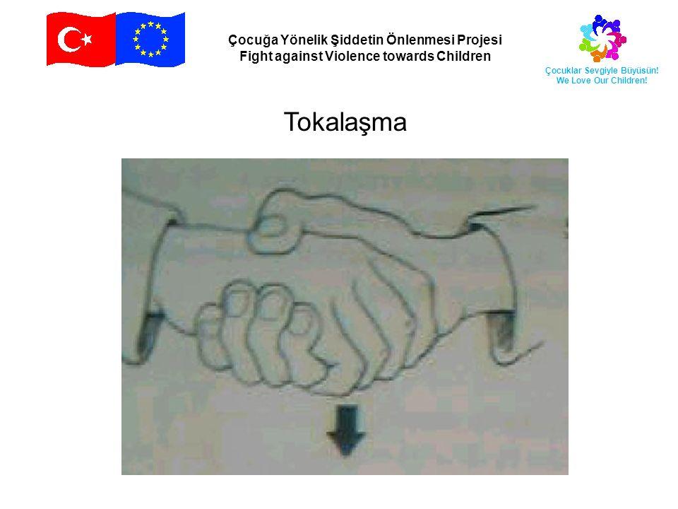 Çocuğa Yönelik Şiddetin Önlenmesi Projesi Fight against Violence towards Children Çocuklar Sevgiyle Büyüsün.