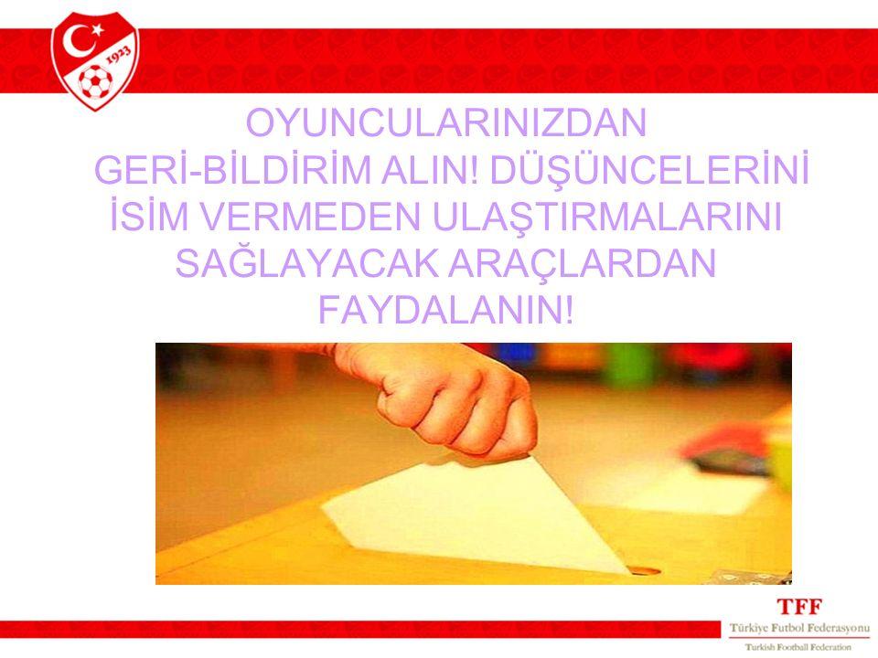 OYUNCULARINIZDAN GERİ-BİLDİRİM ALIN.