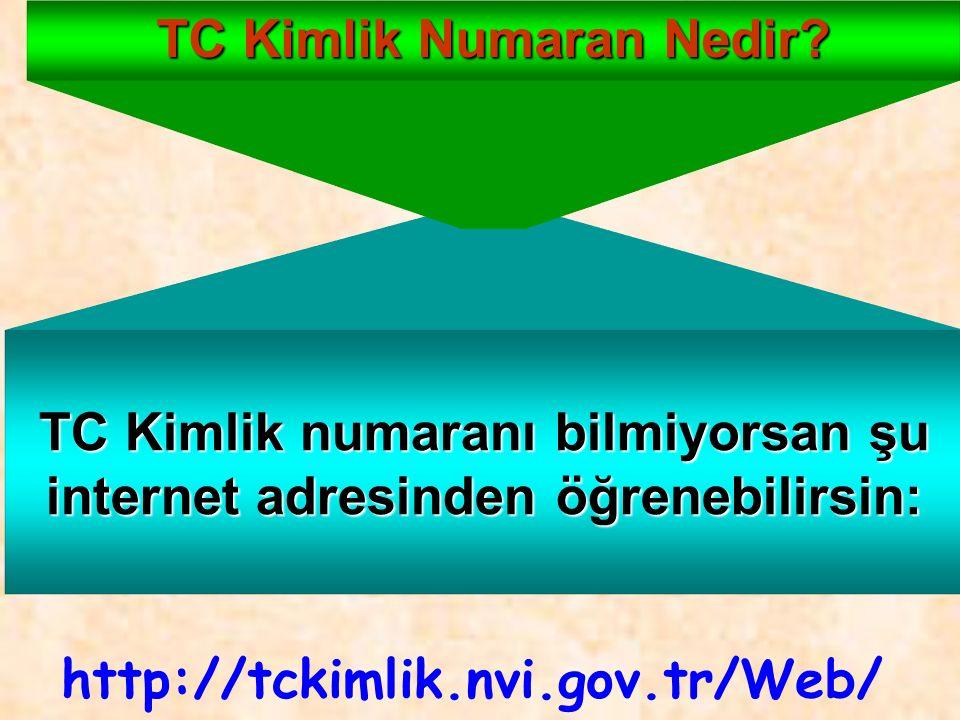 http://tckimlik.nvi.gov.tr/Web/ TC Kimlik numaranı bilmiyorsan şu internet adresinden öğrenebilirsin: TC Kimlik Numaran Nedir?