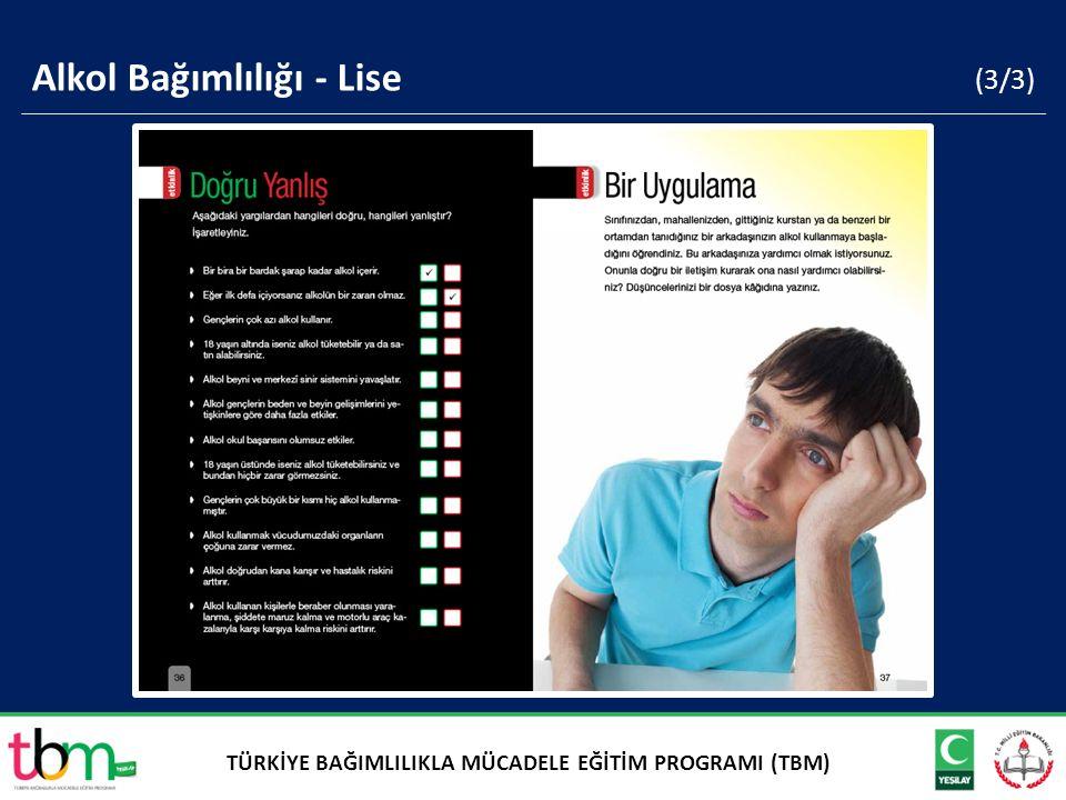 (3/3) Alkol Bağımlılığı - Lise TÜRKİYE BAĞIMLILIKLA MÜCADELE EĞİTİM PROGRAMI (TBM)