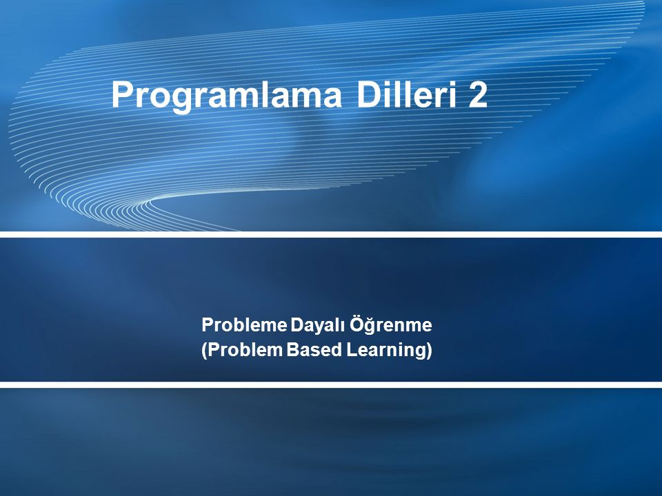 Probleme Dayalı Öğrenme (Problem Based Learning) Programlama Dilleri 2