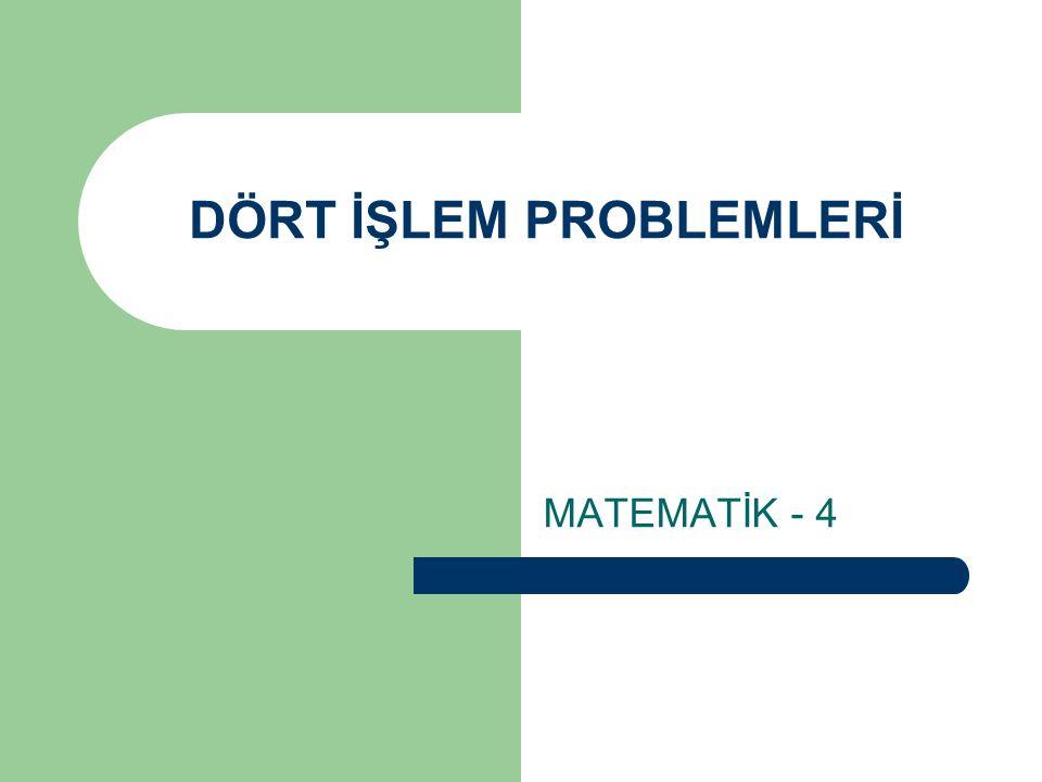 DÖRT İŞLEM PROBLEMLERİ MATEMATİK - 4