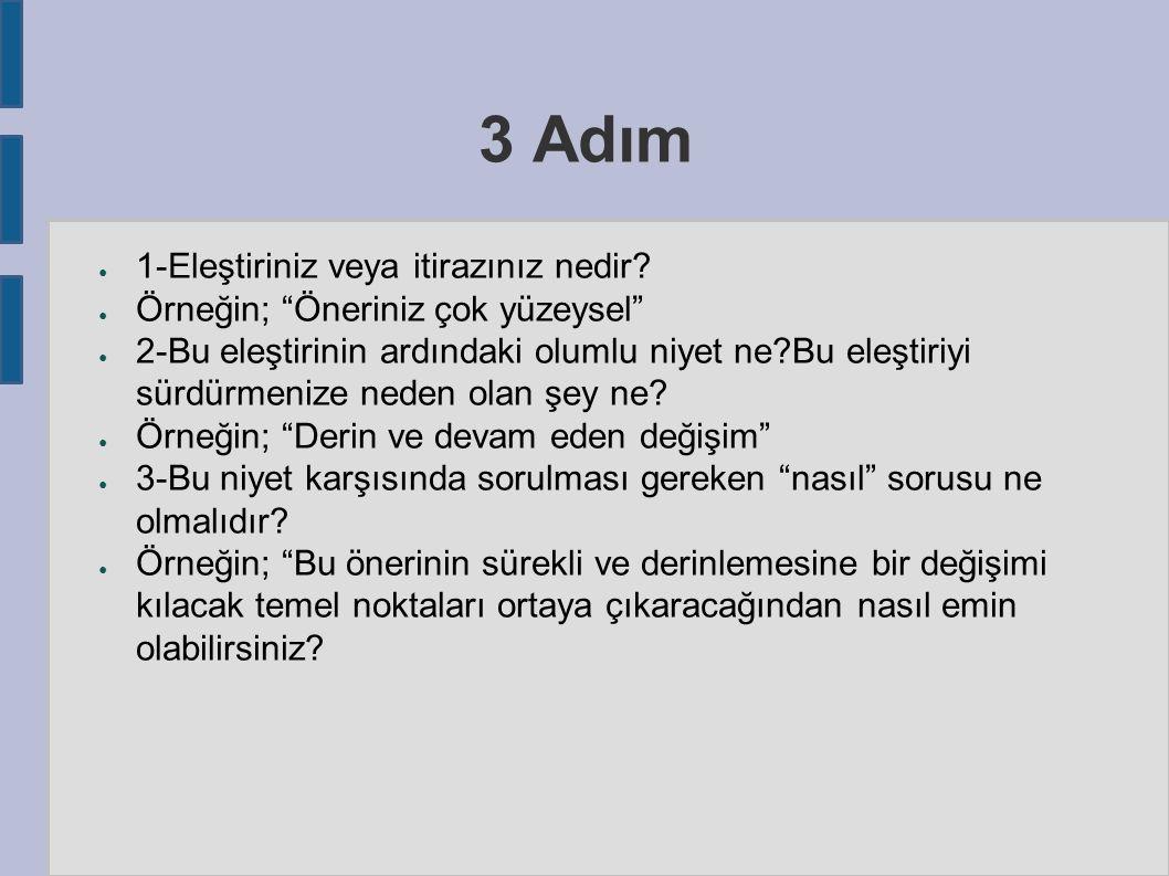 3 Adım ● 1-Eleştiriniz veya itirazınız nedir.
