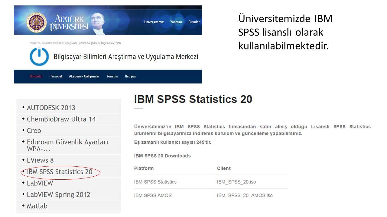 Üniversitemizde IBM SPSS lisanslı olarak kullanılabilmektedir.