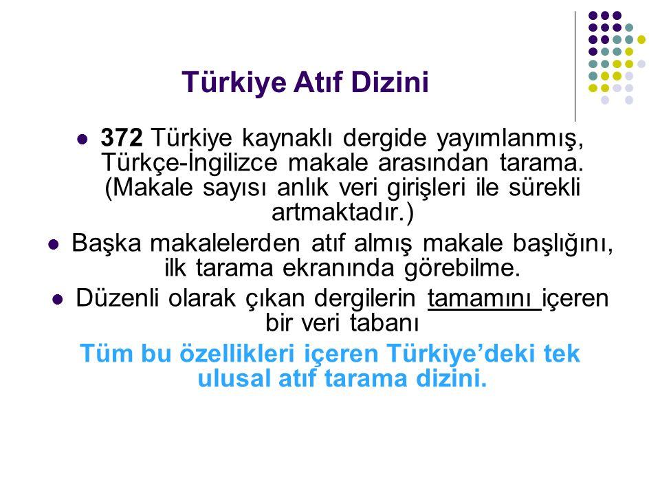 Türkiye Atıf Dizini 372 Türkiye kaynaklı dergide yayımlanmış, Türkçe-İngilizce makale arasından tarama.