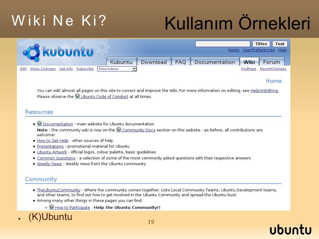 19 ● (K)Ubuntu Wiki Ne Ki Kullanım Örnekleri