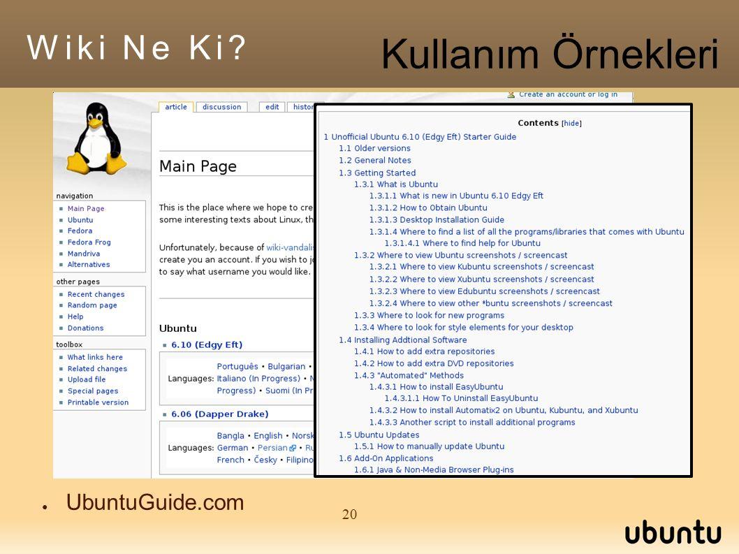 20 ● UbuntuGuide.com Wiki Ne Ki Kullanım Örnekleri