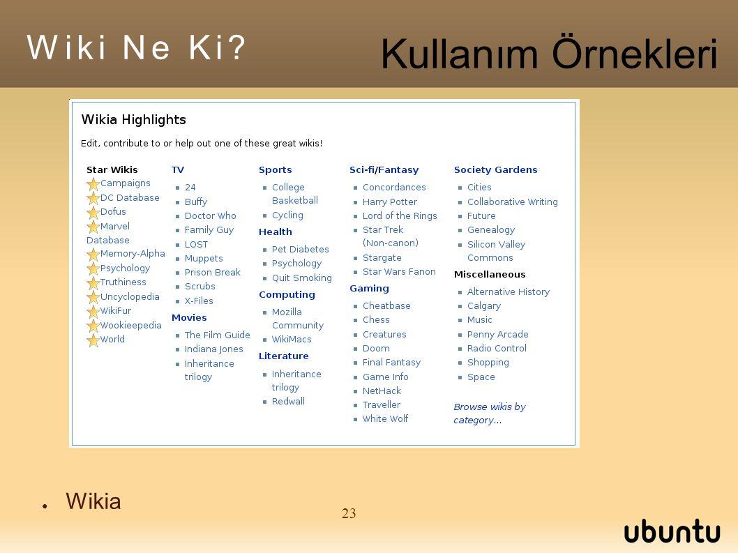 23 ● Wikia Wiki Ne Ki Kullanım Örnekleri