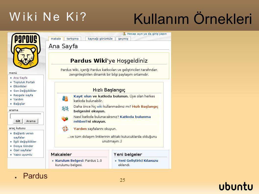 25 ● Pardus Wiki Ne Ki Kullanım Örnekleri