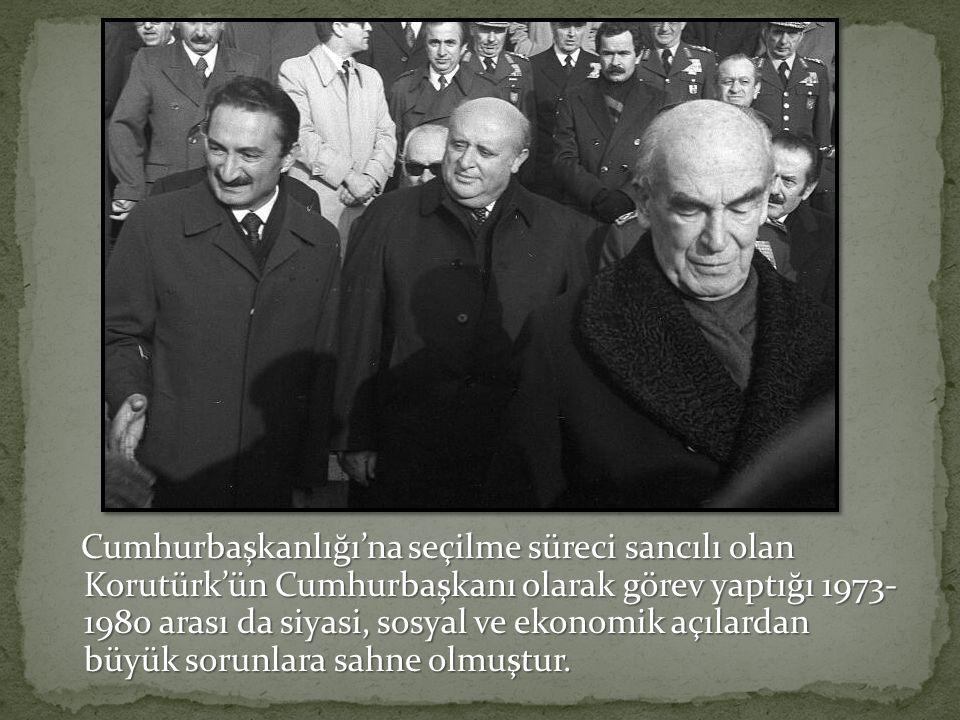 Cumhurbaşkanlığı'na seçilme süreci sancılı olan Korutürk'ün Cumhurbaşkanı olarak görev yaptığı 1973- 1980 arası da siyasi, sosyal ve ekonomik açılardan büyük sorunlara sahne olmuştur.
