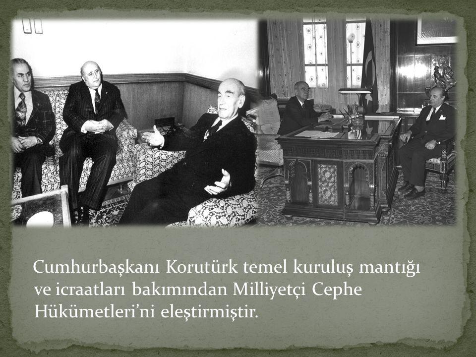 Cumhurbaşkanı Korutürk temel kuruluş mantığı ve icraatları bakımından Milliyetçi Cephe Hükümetleri'ni eleştirmiştir.